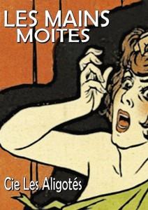 cie_aligotes_les_mains_moites